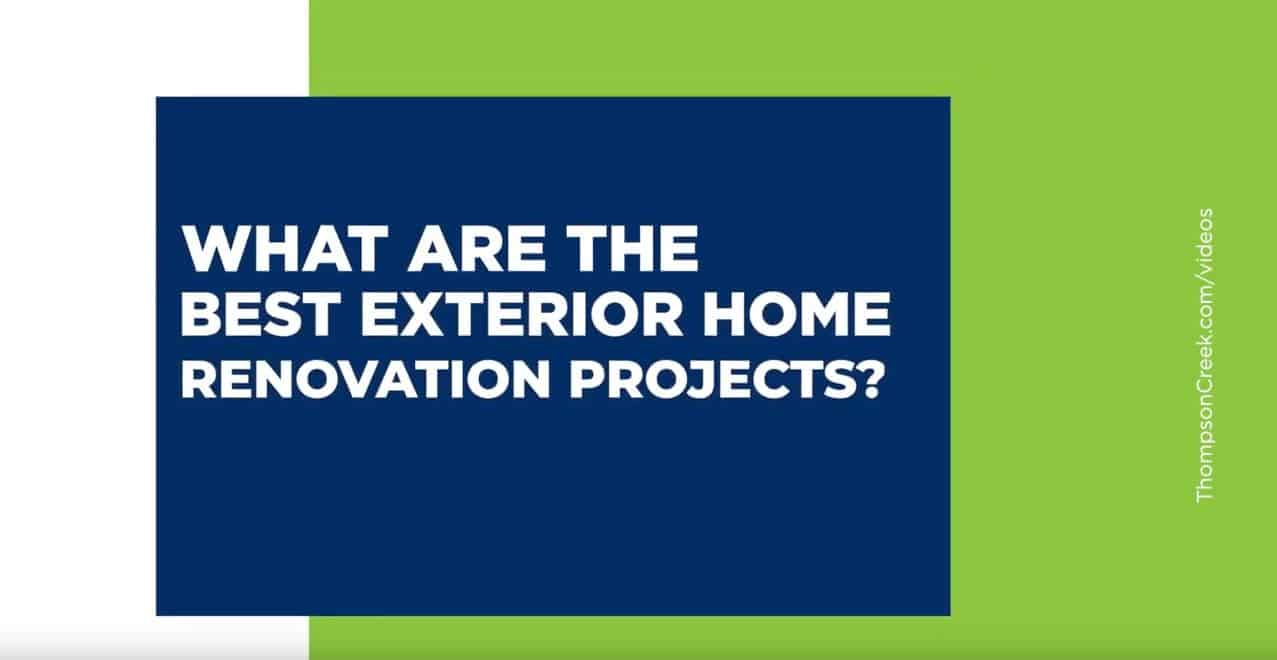 What Are The Best Exterior Home Renovation Projects