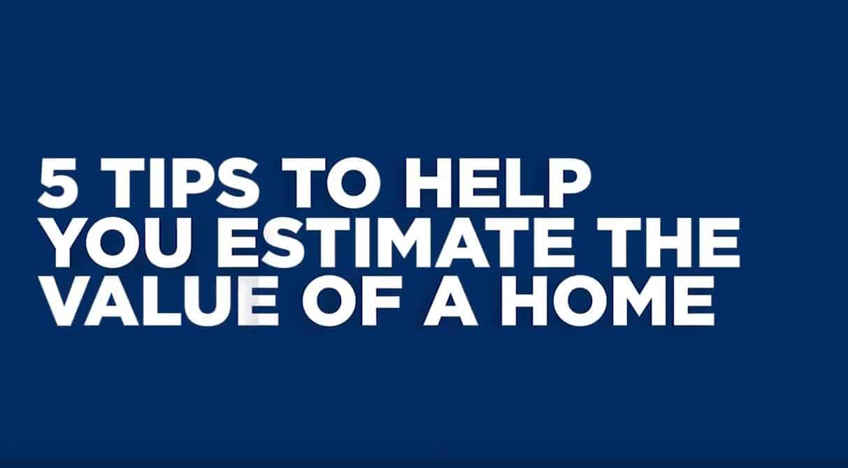 5 Tips to Estimate the Value of Your Home